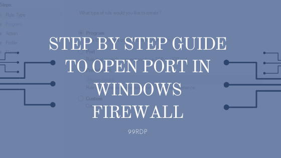 Step by Step guide to Open Port in Windows Firewall