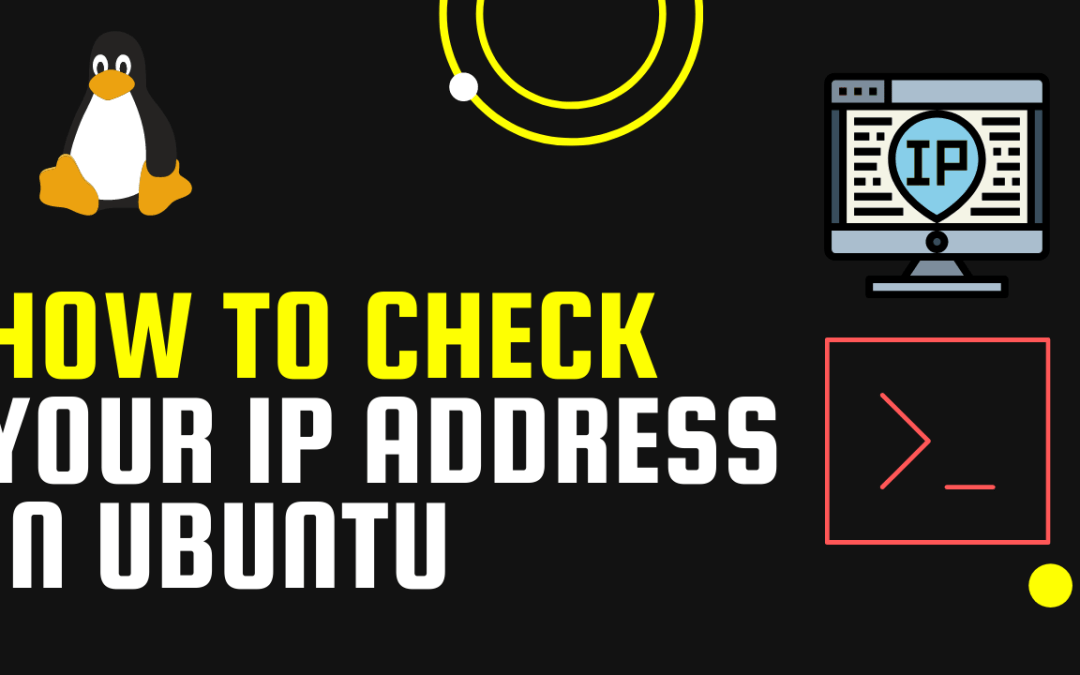 How To Check Your IP Address in Ubuntu