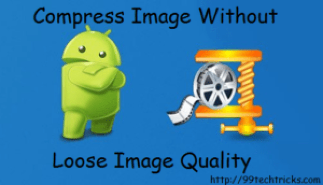 How To Compress Image Without Lose Image Quality In Android