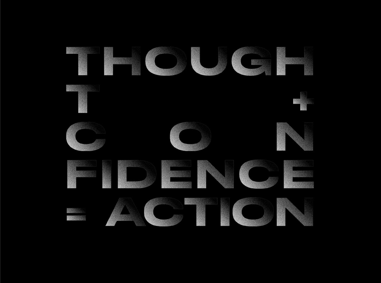The words Thought + Confidence = action against a black background