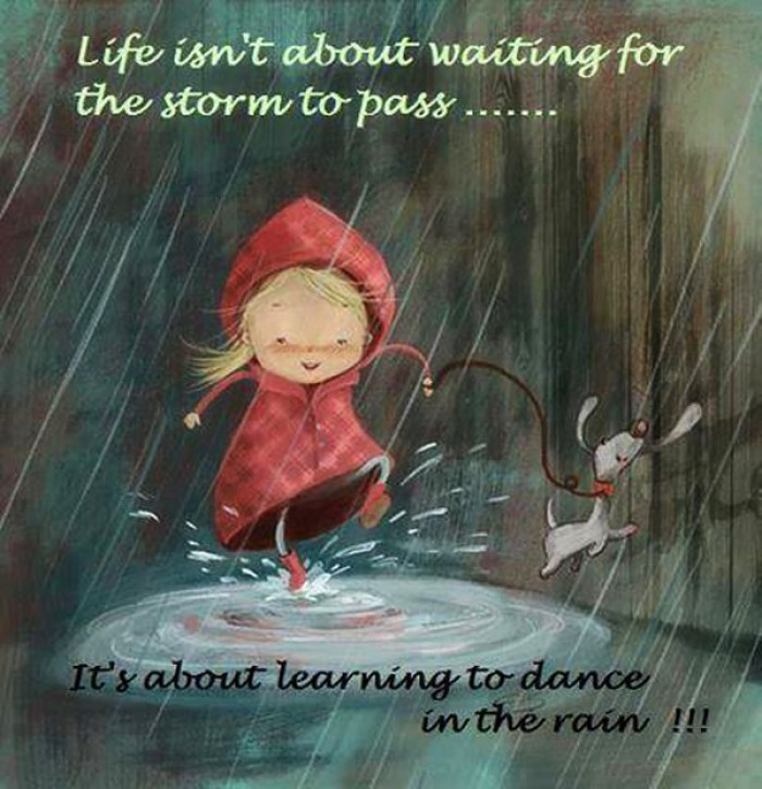 Image result for storms in life, dance in the rain