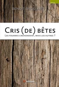 9editions-livre-benoit-brossard_cris-de-bete-001