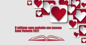 9 EDITIONS VOUS SOUHAITE UNE BONNE SAIN VALENTIN