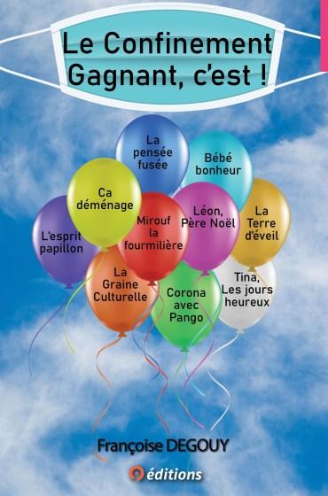 9 EDITIONS LE CONFINEMENT GAGNANT FRANCOISE DEGOUY