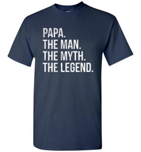 Papa. The Man. The Myth. The Legend - 15.99$–19.49$
