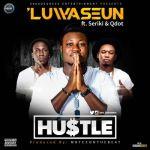 Luwaseun - Hustle ft. Qdot & Seriki