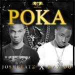 JoshBeatz - Poka ft. Davido