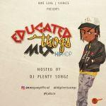Mixtape: DJPlentySongz - Educated Thugs MIx
