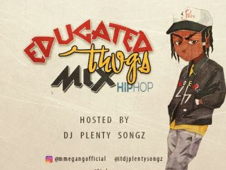 Mixtape: DJPlentySongz - Educated Thugs MIx