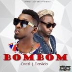 Music: Orezi x Davido - Bombom