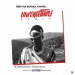 Music: Terry Tha Rapman - Unforgettable (Remix) Ft. Payper
