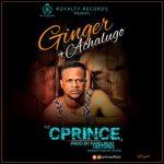 Music: Cprince - Ginger + Achalugo