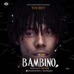 Music: Toubey - Bambino (Prod. By Dr Cliq)