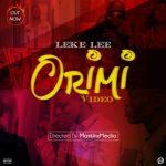 VIDEO: Leke Lee - Orimi