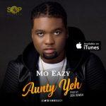 Music: Mo Eazy - Aunty Yeh