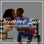 INSTRUMENTAL: Dj Spinall - Gimmie Luv Ft Olamide