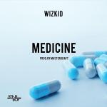 Lyrics: Wizkid - Medicine