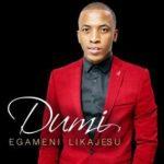 FULL ALBUM: Dumi - Egameni LikaJesu