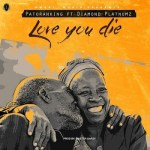 Lyrics: Patoranking - Love You Die ft. Diamond Platnumz