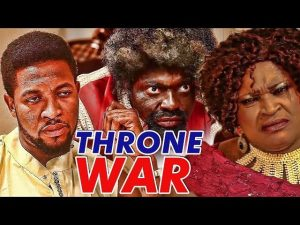 Nollywood Movie: Throne Of War (Part 1 & 2)