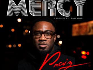 MP3 : Praiz - MERCY (Prod by Password)