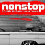 MP3 : Sound Sultan - NON STOP ft. Harrysong