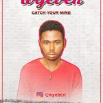 MP3 : Wyeben - Catch Your Mind
