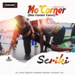 MP3 : Seriki - Mo Coner (One Coner Cover)