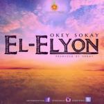 MP3 : Okey Sokay - El Elyon