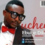 MP3 : Uchey - Ebube Dike