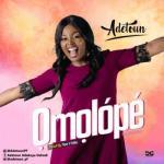 VIDEO: Adetoun - Omolope