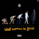 Ajebutter22 Unveils 'What Happens In Lagos' Official Album Art