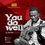 MP3 : KELVIN - YOU DO WELL