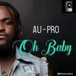MP3 : Au-Pro - Oh Baby