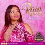 MP3: Isabella Melodies - Rain On Me