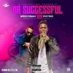 MP3: Wrecobah ft Phyno - Mr Successful