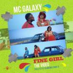 VIDEO: Mc Galaxy - Fine Girl
