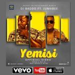 (VIDEO) DJ Baddo x Jumabee - Yemisi