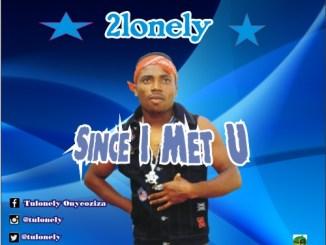 2lonely - Since I Met U