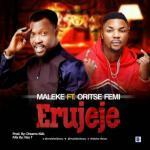 MP3 : Maleke X Oritse Femi - Erujeje