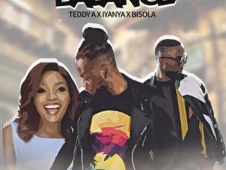 MP3 : Teddy A - Balance Ft Bisola X Iyanya