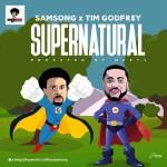 MP3 : Samsong Ft. Tim Godfrey - Supernatural