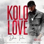 MP3 : Dan Tutu - Kolo Love