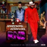 MP3: Harrysong Ft Bebe Cool - RNB