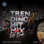 MIXTAPE: DJ Baddo - Trending Hit Mix