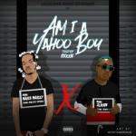 Lyrics: Naira Marley x Zlatan - Am I A Yahoo Boy
