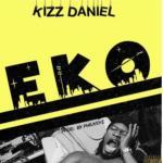 Lyrics: Kizz Daniel - Eko