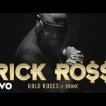 MP3: Rick Ross ft Drake – Gold Roses