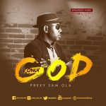 MP3: Prexy Sam Ola – Only God