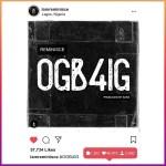 MP3: Reminisce - Ogb4ig (Prod. Sarz)